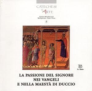 La passione del Signore nei vangeli e nella maestà di Duccio. [Con CD-ROM].