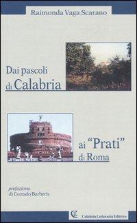 """Due Pascoli di Calabria ai """"Prati"""" di Roma.: Vaga Scarano, Raimonda"""