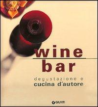 Wine bar. Degustazione e cucina d'autore.