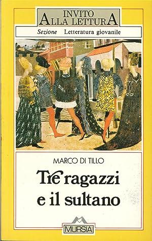 Tre ragazzi e il sultano.: Di Tillo, Marco