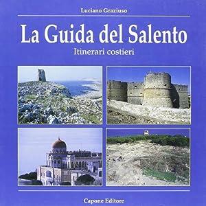 La guida del Salento.: Graziuso, Luciano