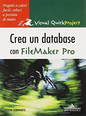 Creare un database con FileMaker Pro.: Schwartz, Steven