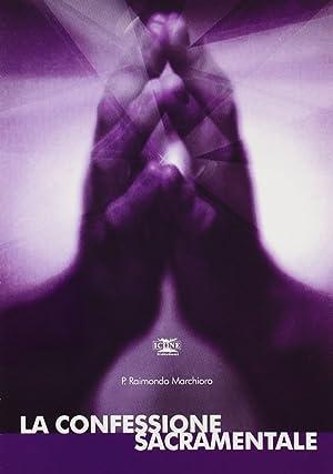 La Confessione Sacramentale. Studio sul Sacramento.: Marchioro, Raimondo