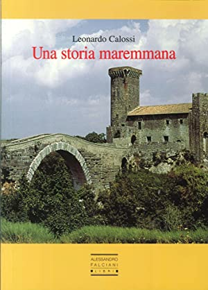 Una Storia Maremmana.: Calossi, Leonardo