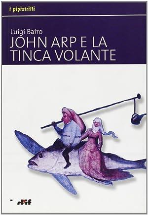 John Arp e la tinca volante.: Bairo, Luigi