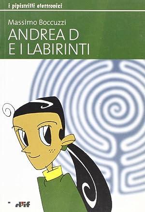 Andrea D e i labirinti.: Boccuzzi, Massimo