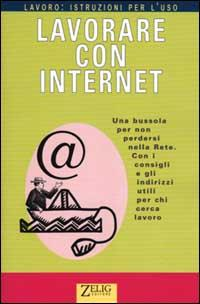 Lavorare con Internet.: Passerini, Walter