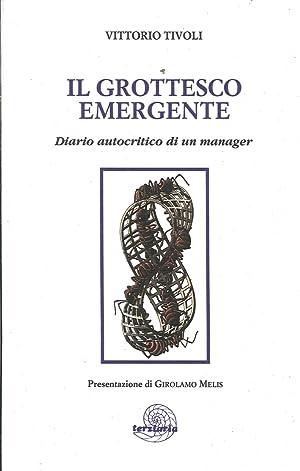 Il Grottesco Emergente. Diario Autocritico di un Manager.: Tivoli, Vittorio