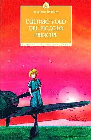 L'ultimo volo del piccolo principe.: Villiers, Jean-Pierre de