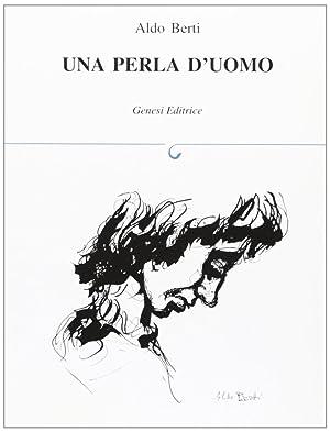 Una perla d'uomo.: Aldo Berti