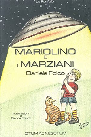 Mariolino e i Marziani. La Prima Fiaba Ufo Da Colorare.: Folco, Daniela