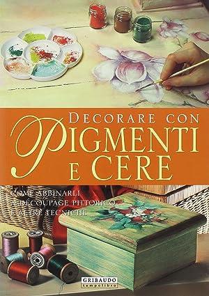Decorare con pigmenti e cere.: Alio, Giuliana Karrara, Aziza