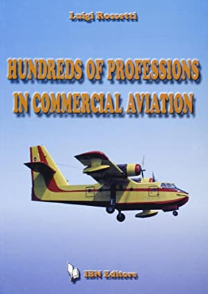 Hundreds of professions in commercial aviation.
