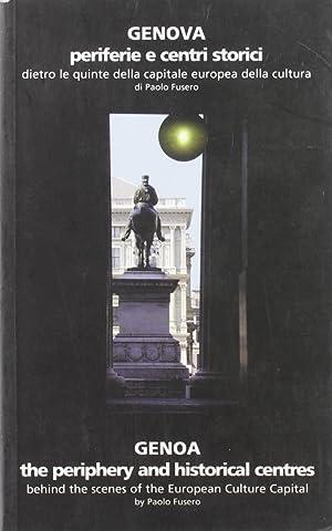Genova. Periferie e Centri Storici. Dietro le Quinte della Capitale Europea della Cultura = Genoa. ...