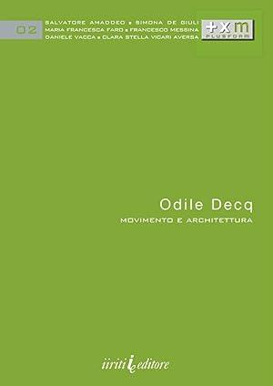 Odile Decq. Movimento e Architettura.: aa.vv.