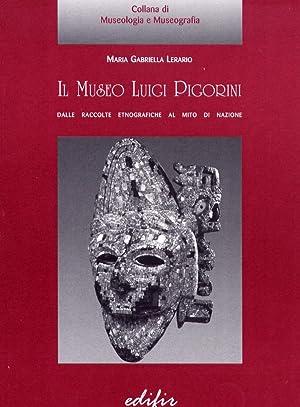 Il Museo Luigi Pigorini. Dalle raccolte etnografiche al mito di nazione.: Lerario, M Gabriella