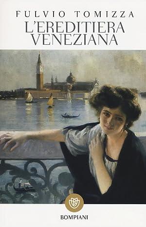 L'ereditiera veneziana.: Tomizza, Fulvio