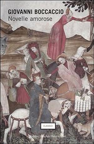Novelle amorose.: Boccaccio, Giovanni