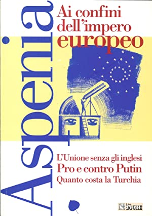 Aspenia. Vol. 28: ai Confini dell'Impero Europeo.