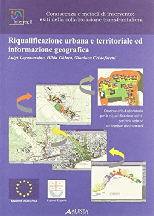 Riqualificazione Urbana e Territoriale ed Informazione Geografica.: Lagomarsino, Luigi Ghiara, ...
