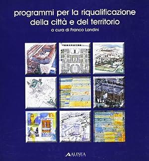 Programmi di riqualificazione della città e del territorio.