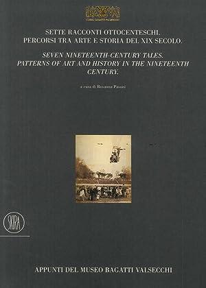 Sette racconti ottocenteschi. Percorsi tra arte e storia del XIX secolo. Seven Nineteenth-Century ...