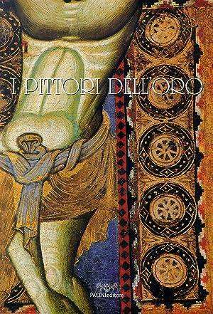I pittori dell'oro, Alla scoperta della pittura a Pisa nel Medioevo. Painting in Pisa during ...