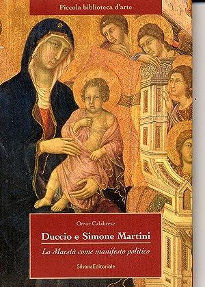Duccio e Simone Martini. La Maestà come manifesto politico.: Calabrese, Omar