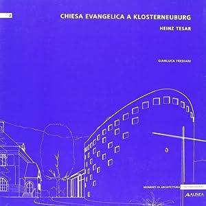Heinz Tesar. Chiesa Evangelica a Klosterneuburg.: Tesar, Heinz Frediani, Gianluca