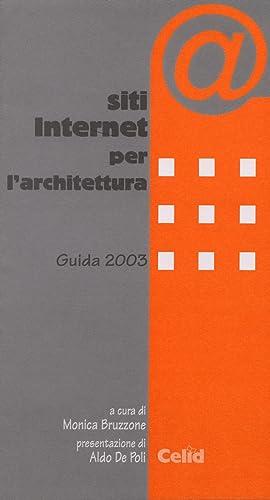 Siti Internet per l'architettura. Guida 2003.: Bruzzone, Monica