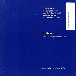 Bolivar. Verso una nuova razionalità.: Dorval, C Galerneau,
