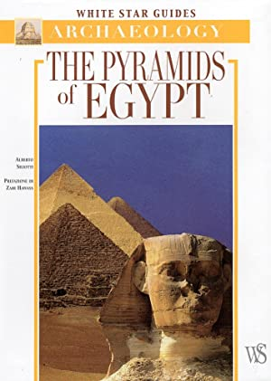 The Pyramids of Egypt.: Siliotti, Alberto