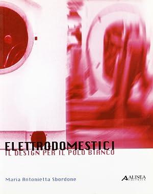 Elettrodomestici. Il disegno per il polo bianco.: Sbordone, Maria Antonietta
