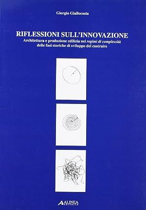 Riflessioni sull'innovazione. Architettura e produzione edilizia nei regimi di complessit&...