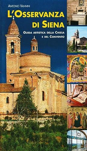 L'Osservanza di Siena. Guida Artistica della Chiesa: Vannini, Antonio