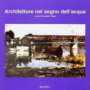 Architetture nel segno dell'acqua. Progetti dell'ex vetreria di Sesto Calende.