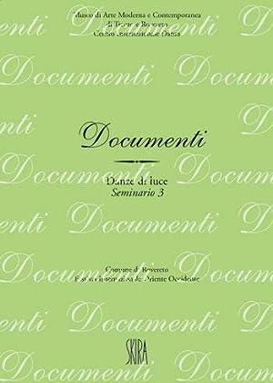 Documenti. Danze di luce. Seminario. Vol. 3.