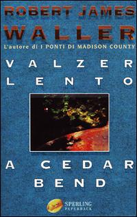 Valzer lento a Cedar Bend.: Waller, Robert J