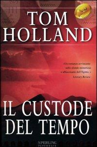 Il custode del tempo.: Holland, Tom