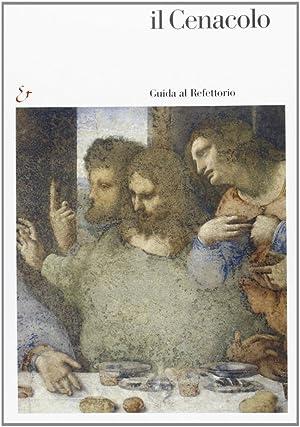 Il Cenacolo. Guida al Refettorio.: Marani, Pietro C