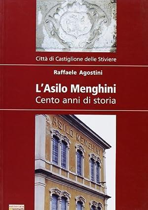 L'asilo Menghini. Cento anni di storia.: Agostini, Raffaele