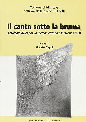 Il canto sotto la bruma. Antologia della poesia iberoamericana del secondo '900.