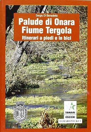 Palude di Onara fiume Tergola. Itinerari a piedi ed in bici.: Di Benedetto, Sergio