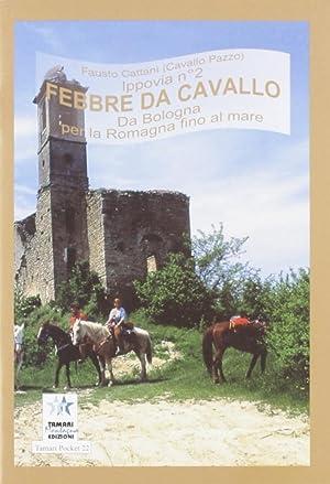 Febbre Da Cavallo. Ippovia. Vol. 2.: Cattani, Fausto