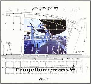 Progettare per costruire.: Pardi, Giorgio