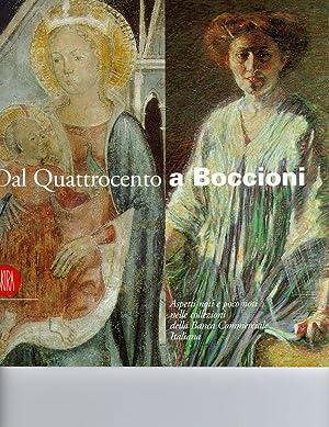 Dal Quattrocento a Boccioni. Aspetti noti e poco noti nelle collezioni d'arte della Banca ...