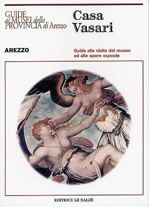 Casa Vasari. Guida alla visita del museo ed alle opere esposte.: Baroni, Alessandra Speranza, Laura