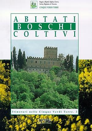 Abitati, boschi, coltivi. Bagno a Ripoli, Figline, Greve, Incisa, Rignano in Toscana.: Bencistà, ...