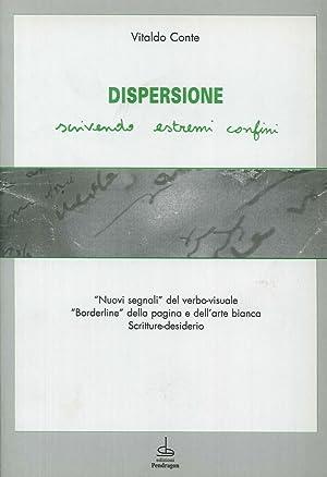 Dispersione. Scrivendo Estremi Confini.: Conte, Vitaldo