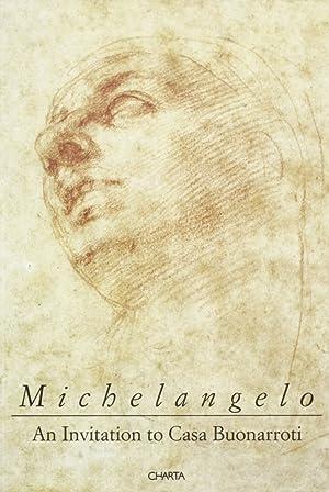Michelangelo. An Invitation to Casa Buonarroti.